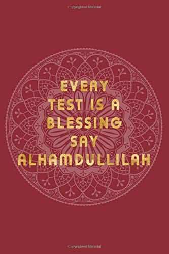every-test-is-blessing-say-alhamdullilah-muslim-journal-blank-lined-notebook-100-pages-islamic-gifts-aid-gifts-for-kids-women-and-girls-69-110-2